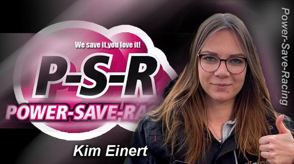 Power Save Racing Kim Einert goes PSR