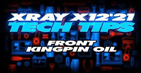 SMI XRAY News XRAY Tech Tips - X12 Front Kingpin Oil
